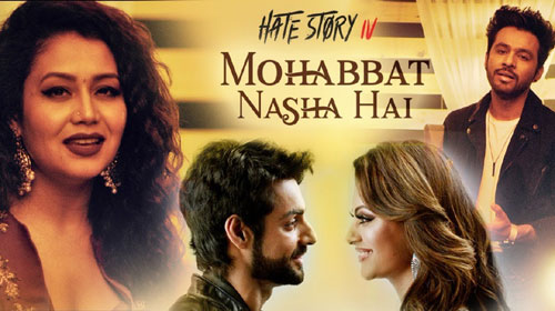 Mohabbat Nasha Hai Lyrics from Hate Story 4