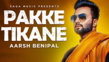 Pakke Tikane Lyrics by Aarsh Benipal