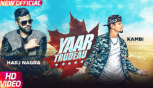 Yaar Trudeau Lyrics by Kambi