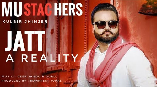 Jatt A Reality Mustachers Lyrics by Kulbir Jhinjer