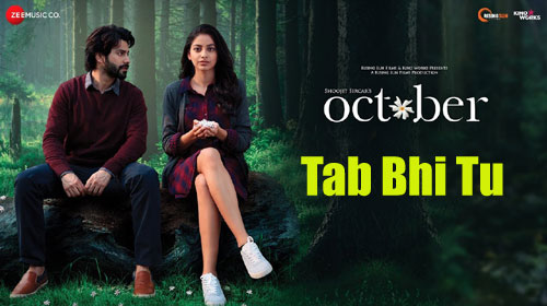 Tab Bhi Tu Lyrics from October