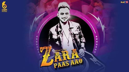 Zara Paas Aao Lyrics by Millind Gaba