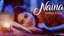 Naina Lyrics by Feroz Khan