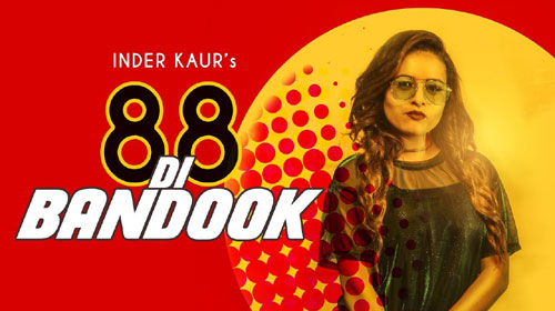 88 Di Bandook Lyrics by Inder Kaur