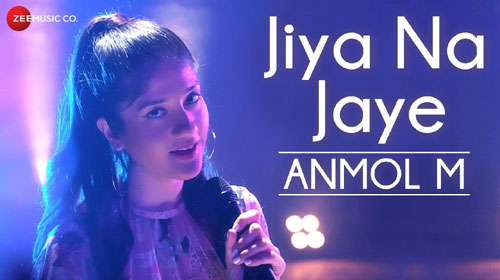 Jiya Na Jaye Lyrics by Anmol M