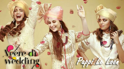 Pappi Le Loon Lyrics from Veere Di Wedding