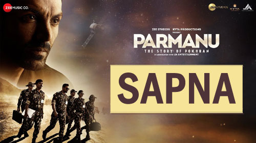Sapna Lyrics from Parmanu