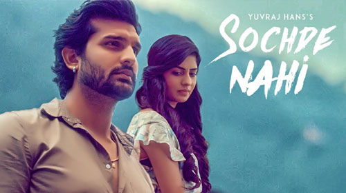 Sochde Nahi Lyrics by Yuvraj Hans