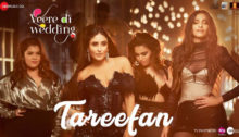 Tareefan Lyrics from Veere Di Wedding