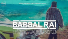 Uche Uche Kad Lyrics by Babbal Rai