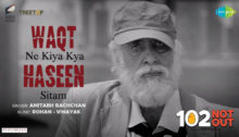 Waqt Ne Kiya Lyrics from 102 Not Out