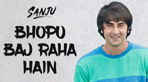 Bhopu Baj Raha Hain Lyrics from Sanju