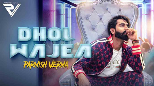 Dhol Wajea Lyrics by Parmish Verma