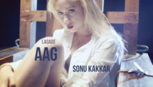 Lagade Aag Lyrics by Sonu Kakkar
