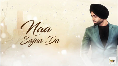 Naa Sajna Da Lyrics by Jordan Sandhu
