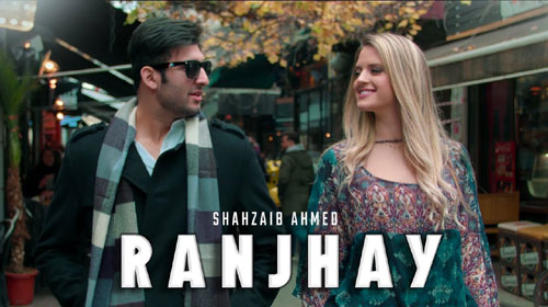 Ranjhay Lyrics by Shahzaib Ahmed