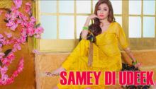Samey Di Udeek Lyrics by Preet Saroye