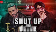 Shut Up And Drink Lyrics by Jay Vermani Oye Hoye