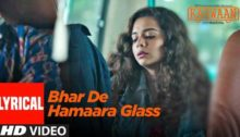 Bhar De Hamaara Glass Lyrics from Karwaan
