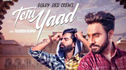 Teri Yaad Lyrics by Goldy Desi Crew, Parmish Verma