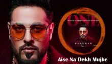 Aise Na Dekh Mujhe Lyrics by Badshah