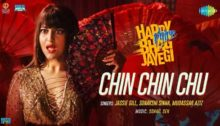 Chin Chin Chu Lyrics from Happy Phirr Bhag Jayegi