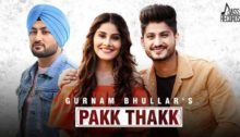 Pakk Thakk Lyrics by Gurnam Bhullar