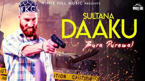 Sultana Daaku Lyrics by Bura Purewal