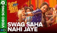 Swag Saha Nahi Jaye Lyrics from Happy Phirr Bhag Jayegi
