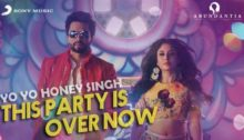 This Party Is Over Now Lyrics by Yo Yo Honey Singh