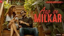 Aap Se Milkar Lyrics - AndhaDhun Song