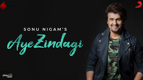 Aye Zindagi Lyrics by Sonu Nigam