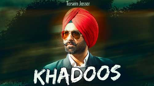 Khadoos - Tarsem Jassar Song Lyrics