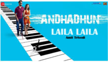 Laila Laila - AndhaDhun Song by Amit Trivedi