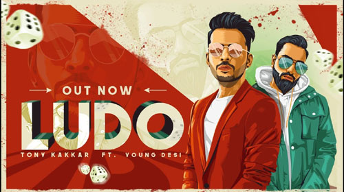 Ludo Lyrics by Tony Kakkar & Young Desi