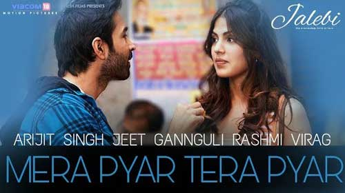 Mera Pyar Tera Pyar Lyrics from Jalebi by Arijit Singh