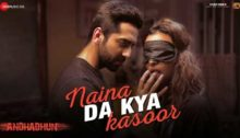 Naina Da Kya Kasoor Lyrics from Andhadhun