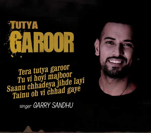 Tutya Garoor Lyrics by Garry Sandhu
