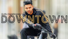 Downtown Lyrics by Guru Randhawa