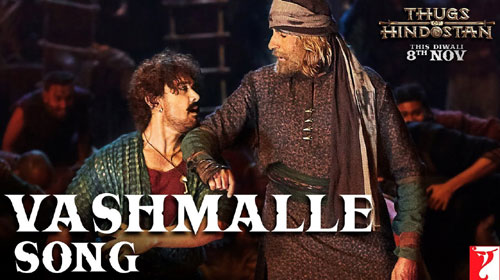Vashmalle Lyrics from Thugs Of Hindostan feat Aamir Khan