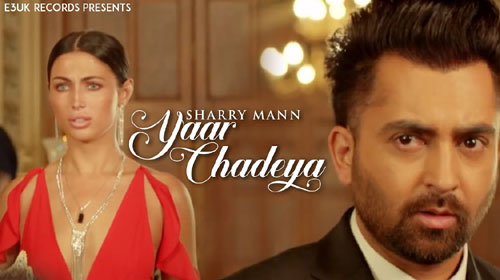 Yaar Chadeya Lyrics by Sharry Mann
