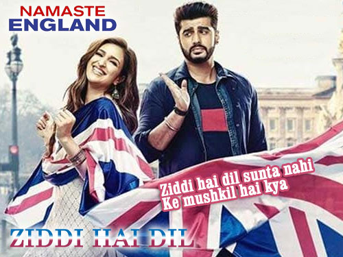 Ziddi Hai Dil Lyrics - Namaste England Song