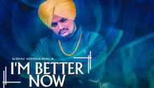 I'm Better Now Lyrics by Sidhu Moose Wala