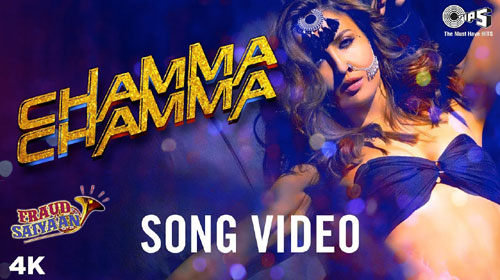 Chamma Chamma Lyrics from Fraud Saiyaan