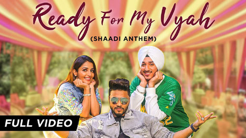 Ready For My Vyah Lyrics by Raftaar & Deep Kalsi