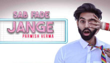 Sab Fade Jange Lyrics by Parmish Verma