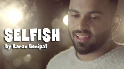 Selfish Lyrics by Karan Benipal