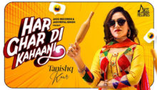 Har Ghar Di Kahaani Lyrics by Tanishq Kaur