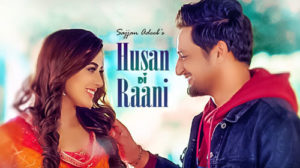 Husan Di Raani Lyrics by Sajjan Adeeb
