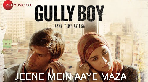 Jeene Mein Aaye Maza Lyrics from Gully Boy